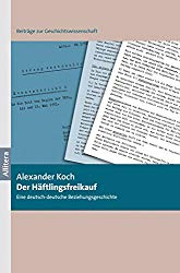 Alexander Koch: Der Häftlingsfreikauf